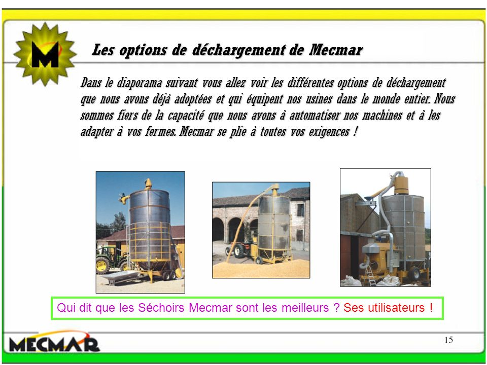 Les options de déchargement de Mecmar Dans le diaporama suivant vous allez voir les différentes options de déchargement que nous avons déjà adoptées e