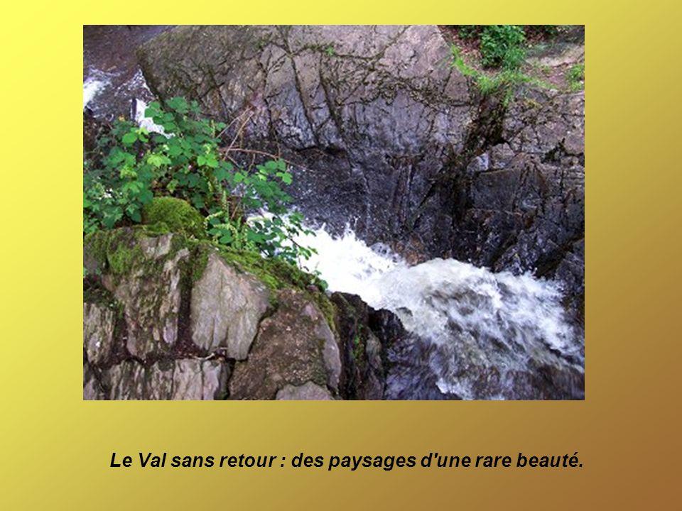 Le Val sans retour : des paysages d'une rare beauté.