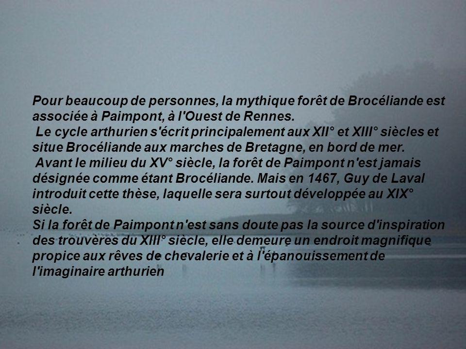 Pour beaucoup de personnes, la mythique forêt de Brocéliande est associée à Paimpont, à l'Ouest de Rennes. Le cycle arthurien s'écrit principalement a