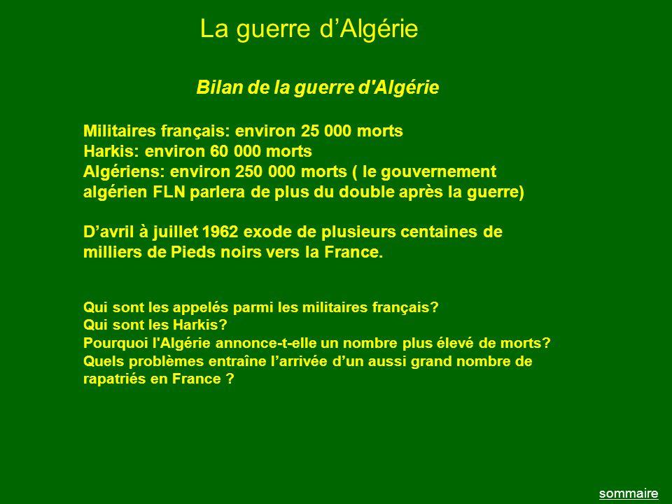 La guerre dAlgérie sommaire Bilan de la guerre d'Algérie Militaires français: environ 25 000 morts Harkis: environ 60 000 morts Algériens: environ 250