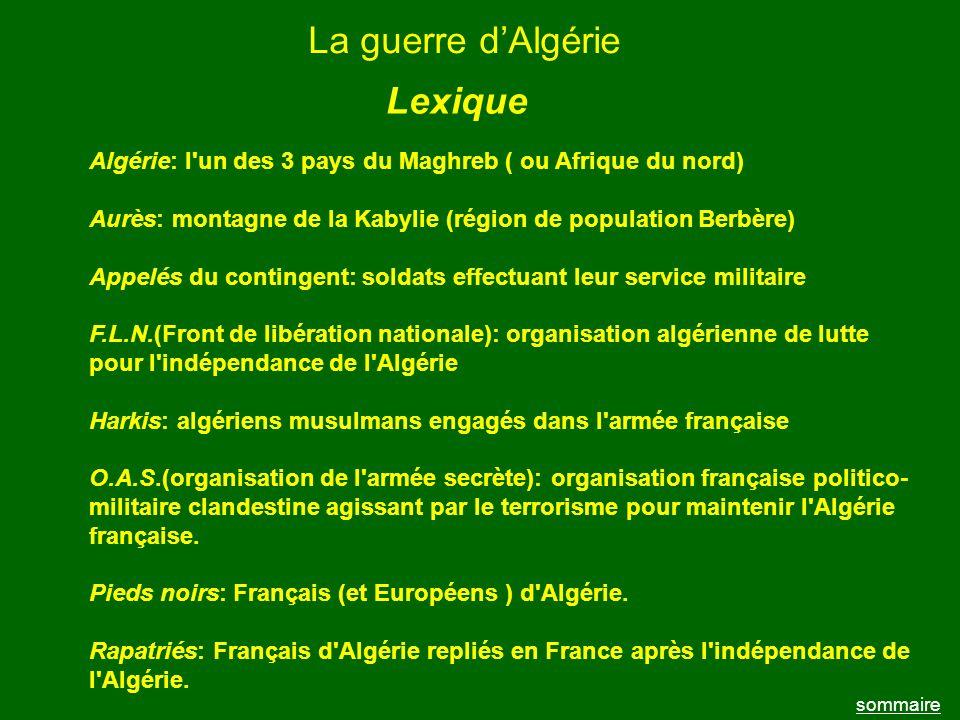 La guerre dAlgérie sommaire Algérie: l'un des 3 pays du Maghreb ( ou Afrique du nord) Aurès: montagne de la Kabylie (région de population Berbère) App