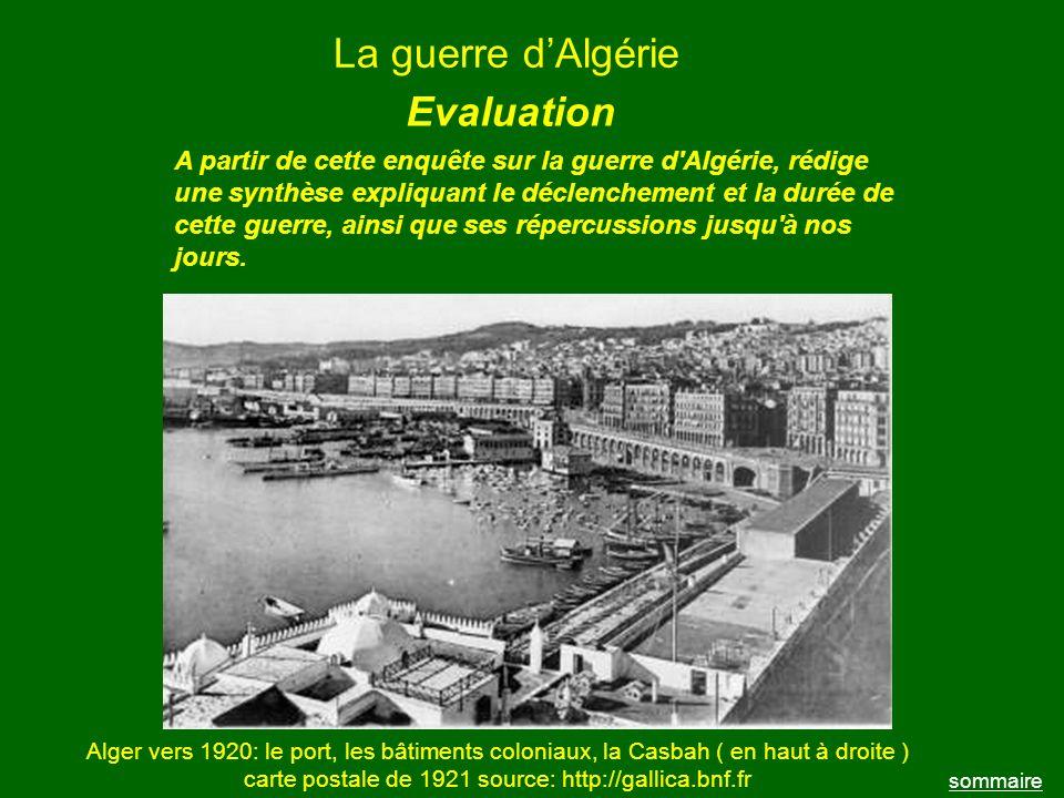 La guerre dAlgérie sommaire A partir de cette enquête sur la guerre d'Algérie, rédige une synthèse expliquant le déclenchement et la durée de cette gu