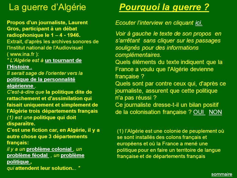 La guerre dAlgérie sommaire Propos d'un journaliste, Laurent Gros, participant à un débat radiophonique le 1 – 4 - 1946. Extrait, d'après les archives