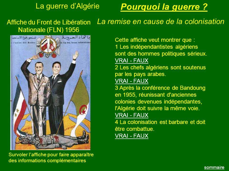 La guerre dAlgérie sommaire Affiche du Front de Libération Nationale (FLN) 1956 Cette affiche veut montrer que : 1 Les indépendantistes algériens sont