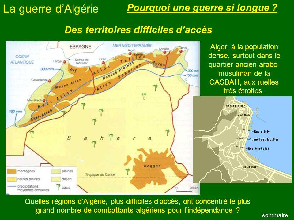 La guerre dAlgérie sommaire Pourquoi une guerre si longue ? Des territoires difficiles daccès Quelles régions dAlgérie, plus difficiles daccès, ont co