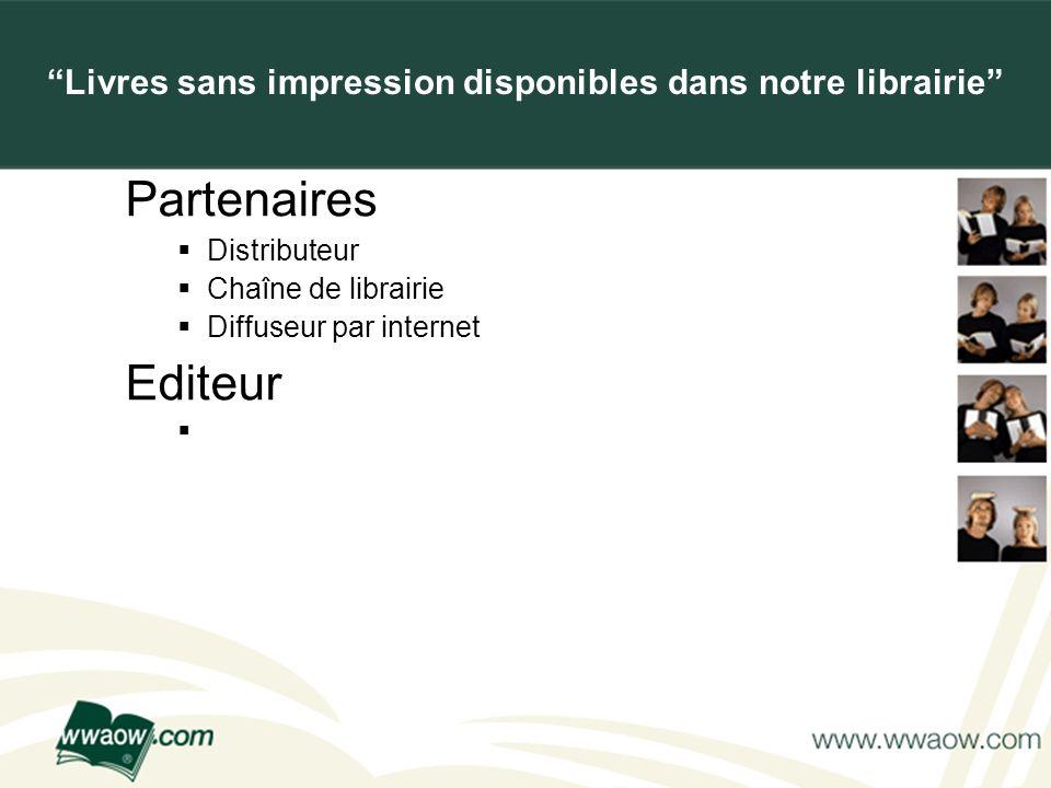 For your printed documents Partenaires Distributeur Chaîne de librairie Diffuseur par internet Editeur Livres sans impression disponibles dans notre l