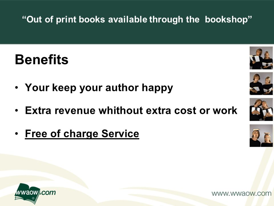 For your printed documents Out of print books available through the bookshop Benefits Your keep your author happy Extra revenue whithout extra cost or work Free of charge Service