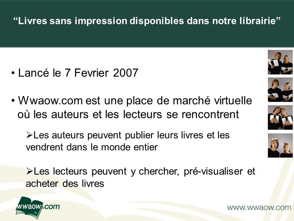 For your printed documents Lancé le 7 Fevrier 2007 Wwaow.com est une place de marché virtuelle où les auteurs et les lecteurs se rencontrent Les auteu