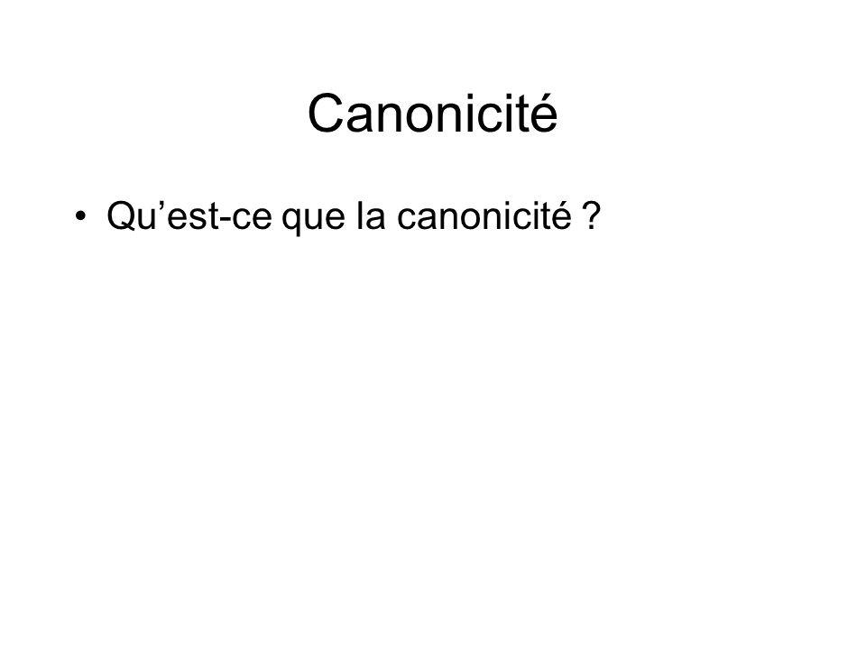 Canonicité Quest-ce que la canonicité ?