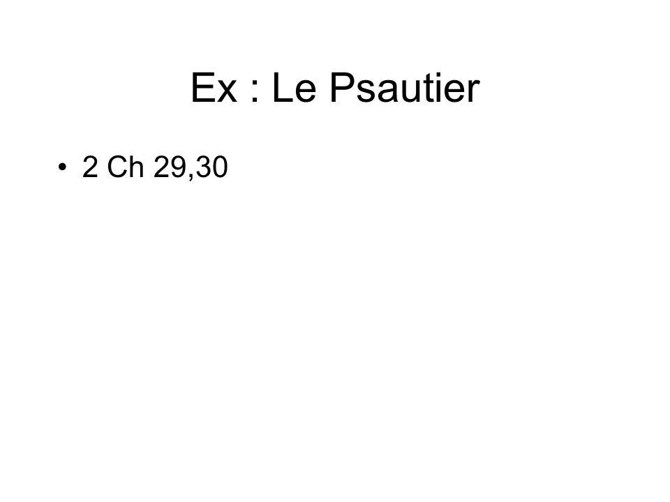 Ex : Le Psautier 2 Ch 29,30