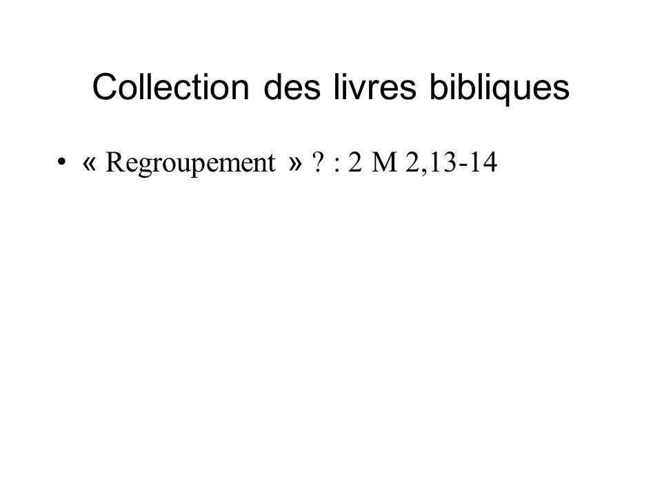 Collection des livres bibliques « Regroupement » ? : 2 M 2,13-14