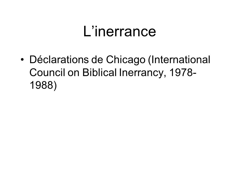 Linerrance Déclarations de Chicago (International Council on Biblical Inerrancy, 1978- 1988)