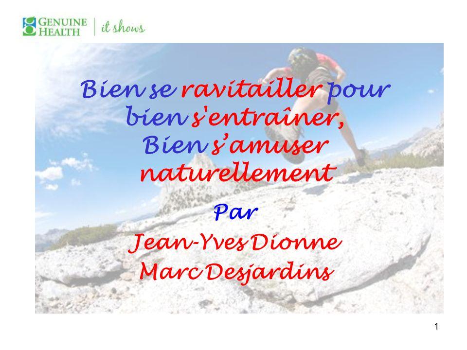 Bien se ravitailler pour bien s'entraîner, Bien samuser naturellement Par Jean-Yves Dionne Marc Desjardins 1