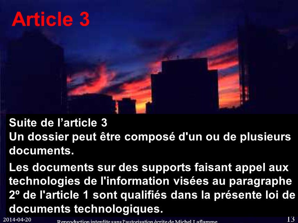 2014-04-20 Reproduction interdite sans l autorisation écrite de Michel Laflamme 13 Article 3 Suite de larticle 3 Un dossier peut être composé d un ou de plusieurs documents.