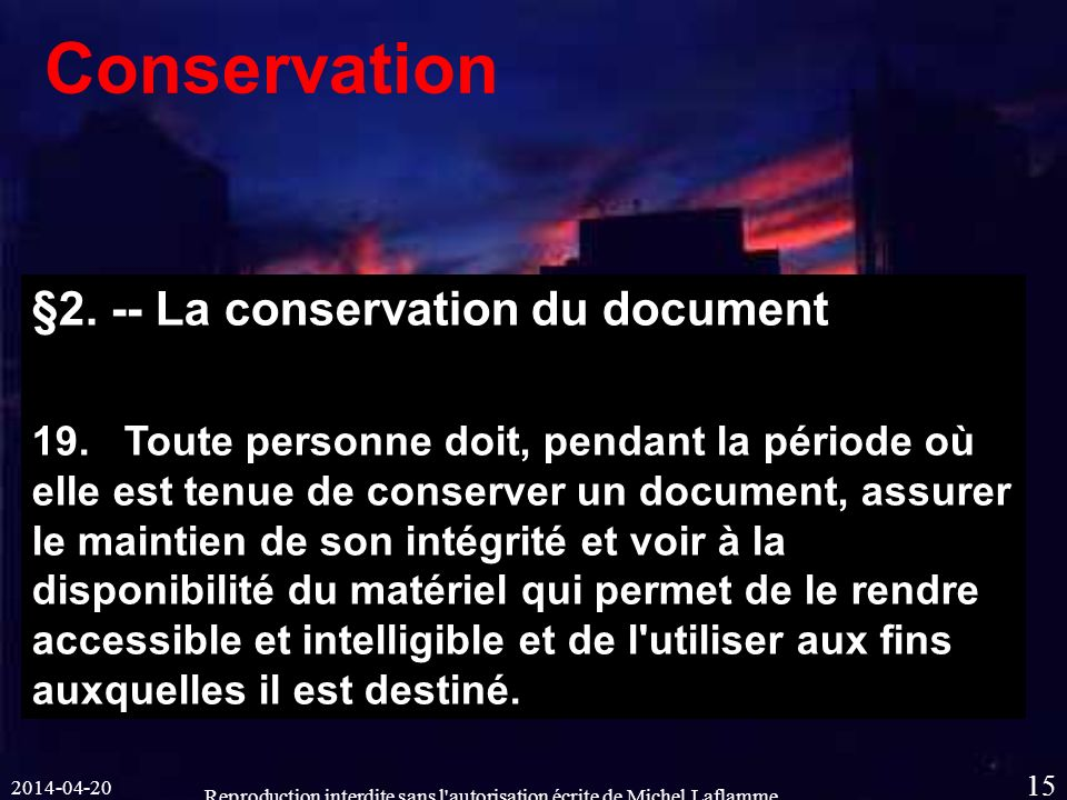 2014-04-20 Reproduction interdite sans l autorisation écrite de Michel Laflamme 15 Conservation §2.