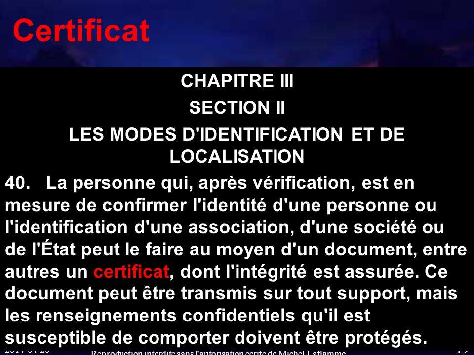 2014-04-20 Reproduction interdite sans l autorisation écrite de Michel Laflamme 19 Certificat CHAPITRE III SECTION II LES MODES D IDENTIFICATION ET DE LOCALISATION 40.