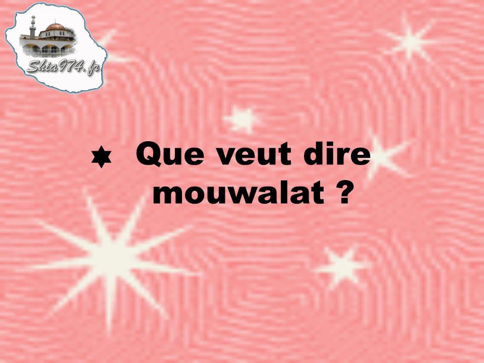 Que veut dire mouwalat ?