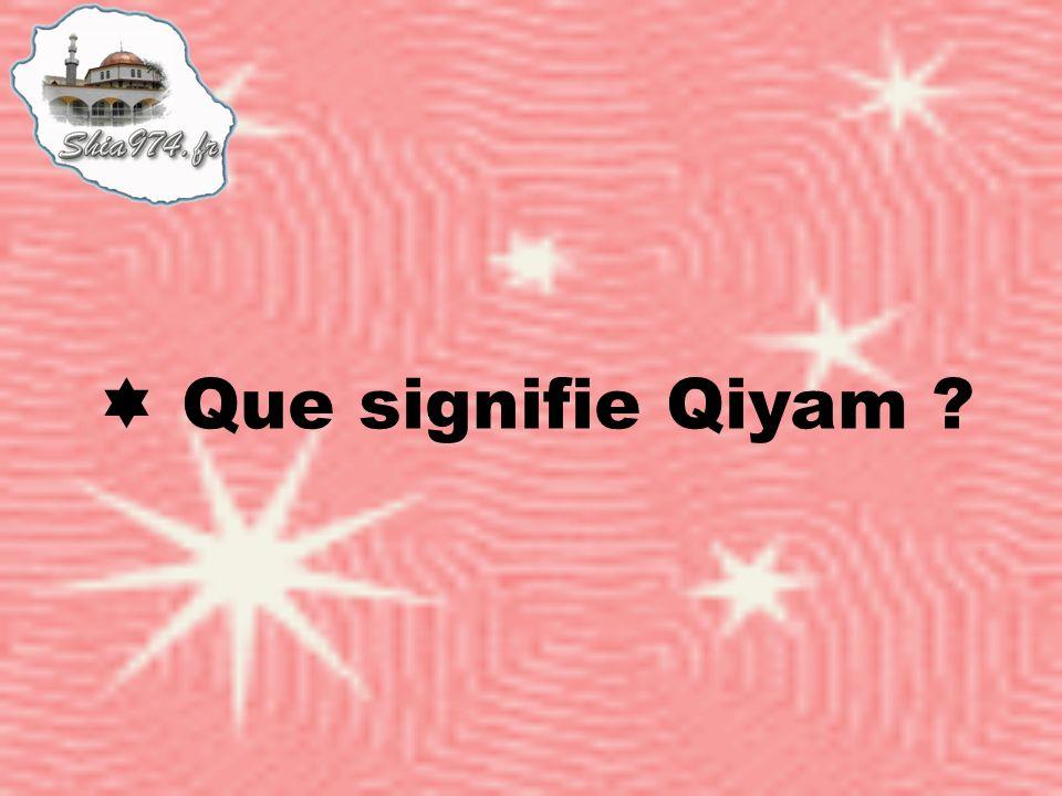 Que signifie Qiyam ?