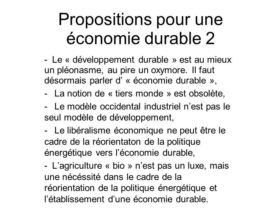 Propositions pour une économie durable 2 - Le « développement durable » est au mieux un pléonasme, au pire un oxymore. Il faut désormais parler d « éc