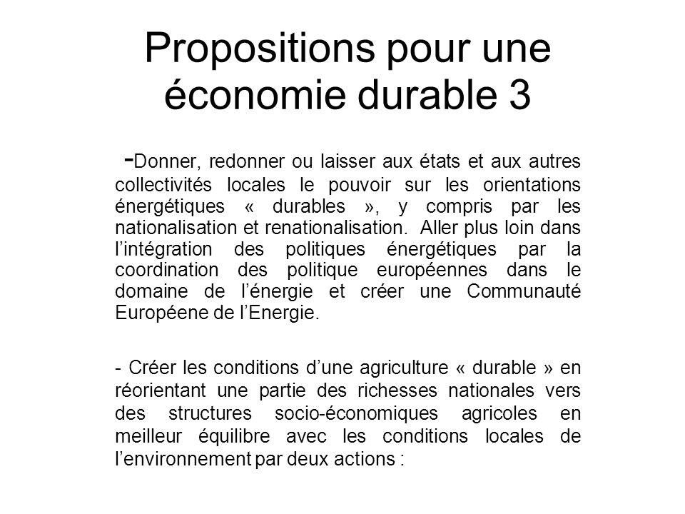 Propositions pour une économie durable 3 - Donner, redonner ou laisser aux états et aux autres collectivités locales le pouvoir sur les orientations énergétiques « durables », y compris par les nationalisation et renationalisation.