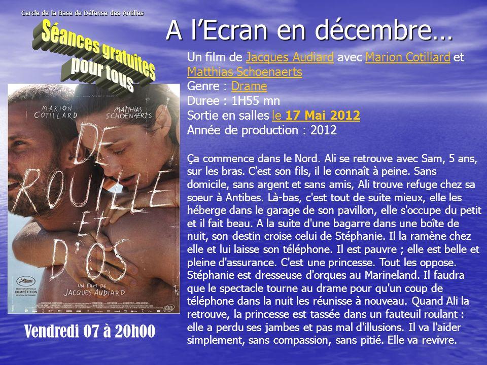 Cercle de la Base de Défense des Antilles Vendredi 07 à 20h00 A lEcran en décembre… Un film de Jacques Audiard avec Marion Cotillard et Matthias Schoe