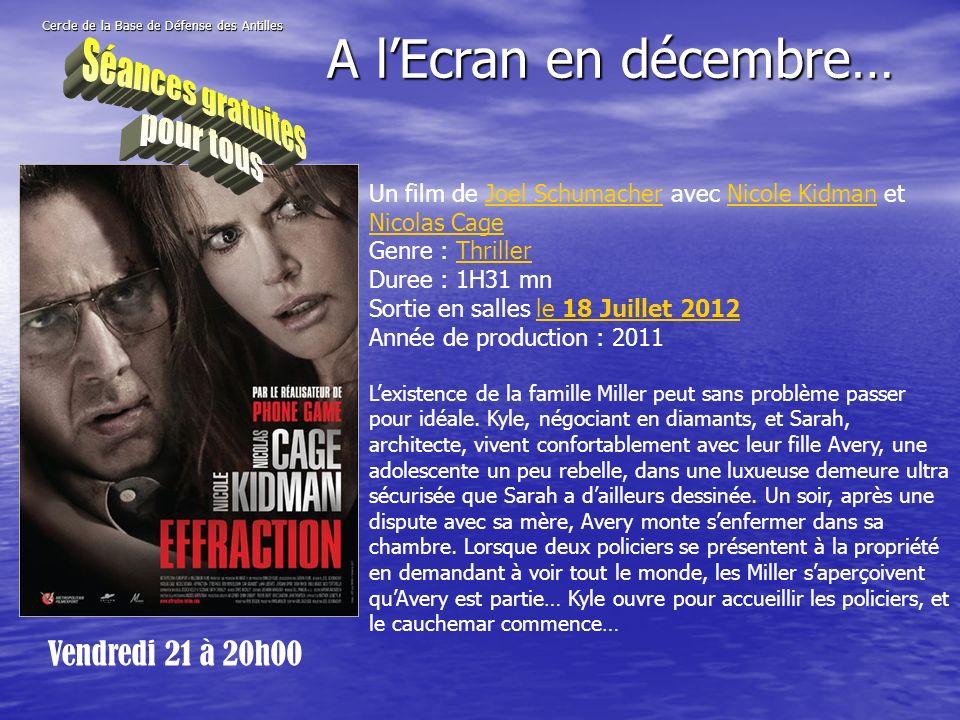 Cercle de la Base de Défense des Antilles Vendredi 21 à 20h00 A lEcran en décembre… Un film de Joel Schumacher avec Nicole Kidman et Nicolas CageJoel