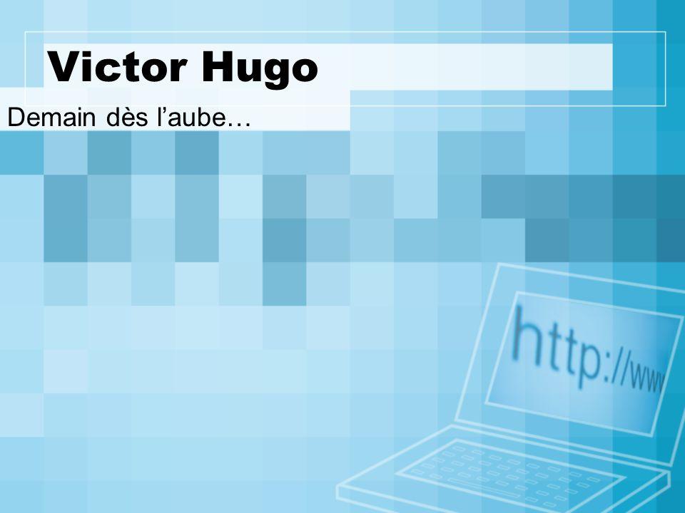 Victor Hugo Demain dès laube…