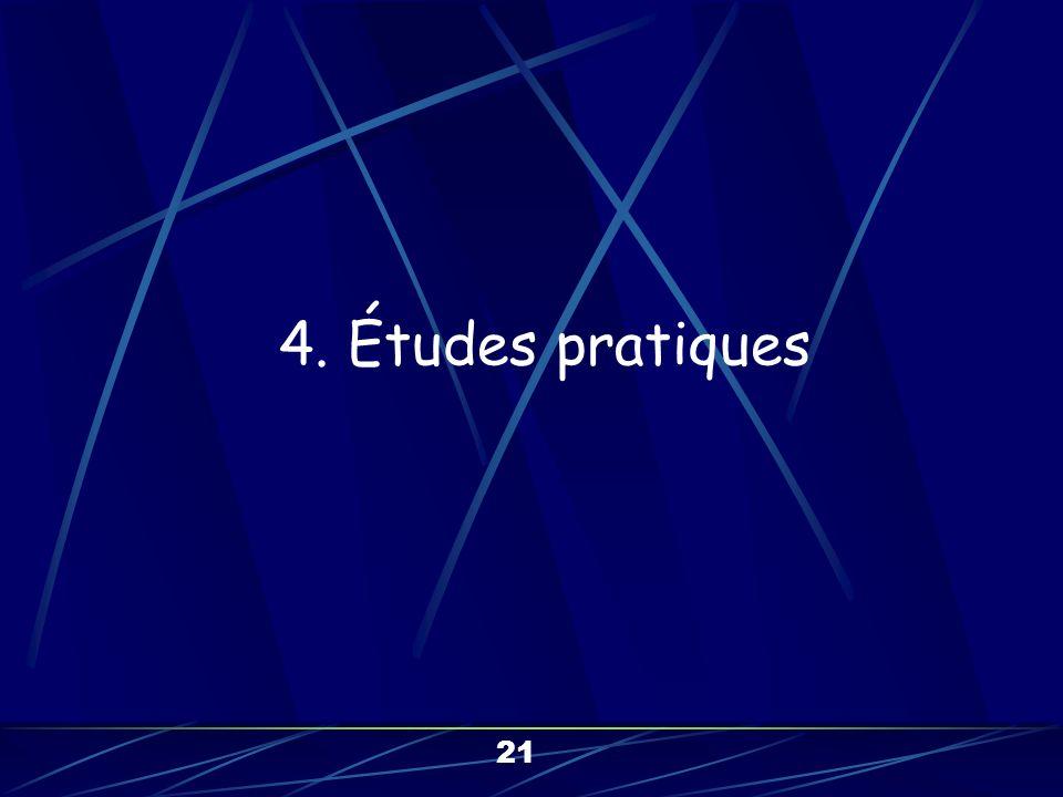 4. Études pratiques 21