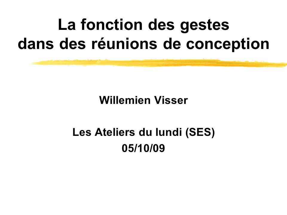 2 Plan Perspective sur l analyse des gestes Gestes Etudes antérieures sur les gestes dans des réunions de conception Données: DTRS7 Analyse des données Résultats: Un gestuaire préliminaire.