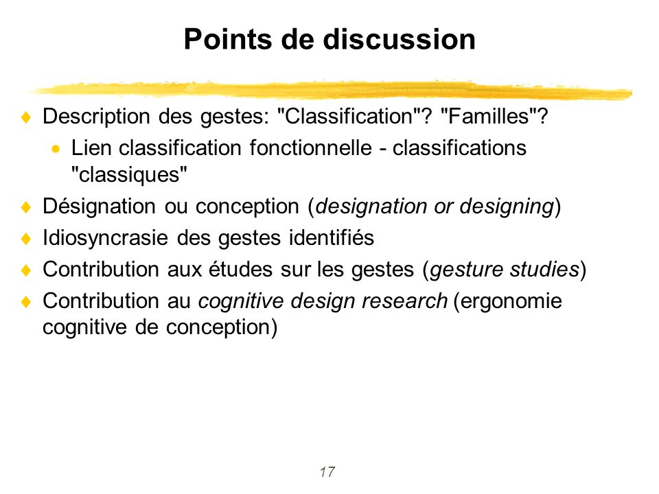 17 Points de discussion Description des gestes: