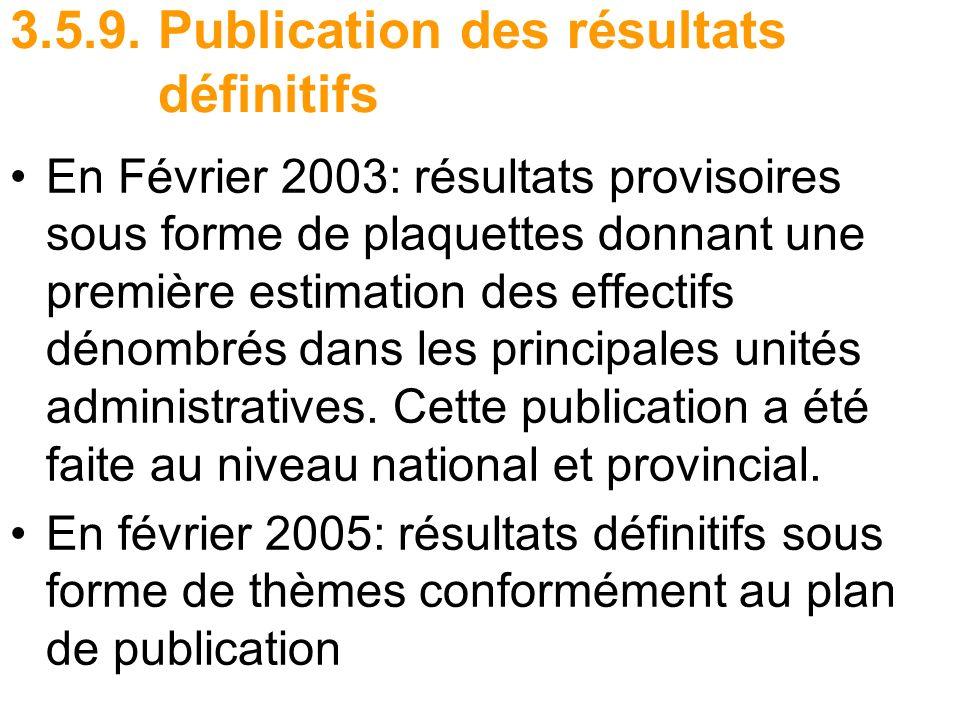 3.5.9. Publication des résultats définitifs En Février 2003: résultats provisoires sous forme de plaquettes donnant une première estimation des effect