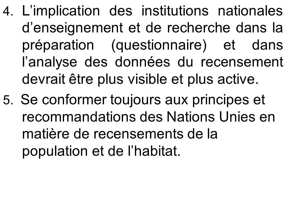 4. Limplication des institutions nationales denseignement et de recherche dans la préparation (questionnaire) et dans lanalyse des données du recensem