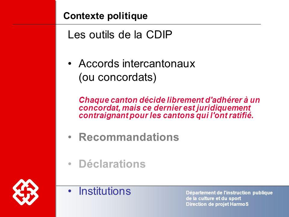 Département de l'instruction publique de la culture et du sport Direction de projet HarmoS Les outils de la CDIP Accords intercantonaux (ou concordats