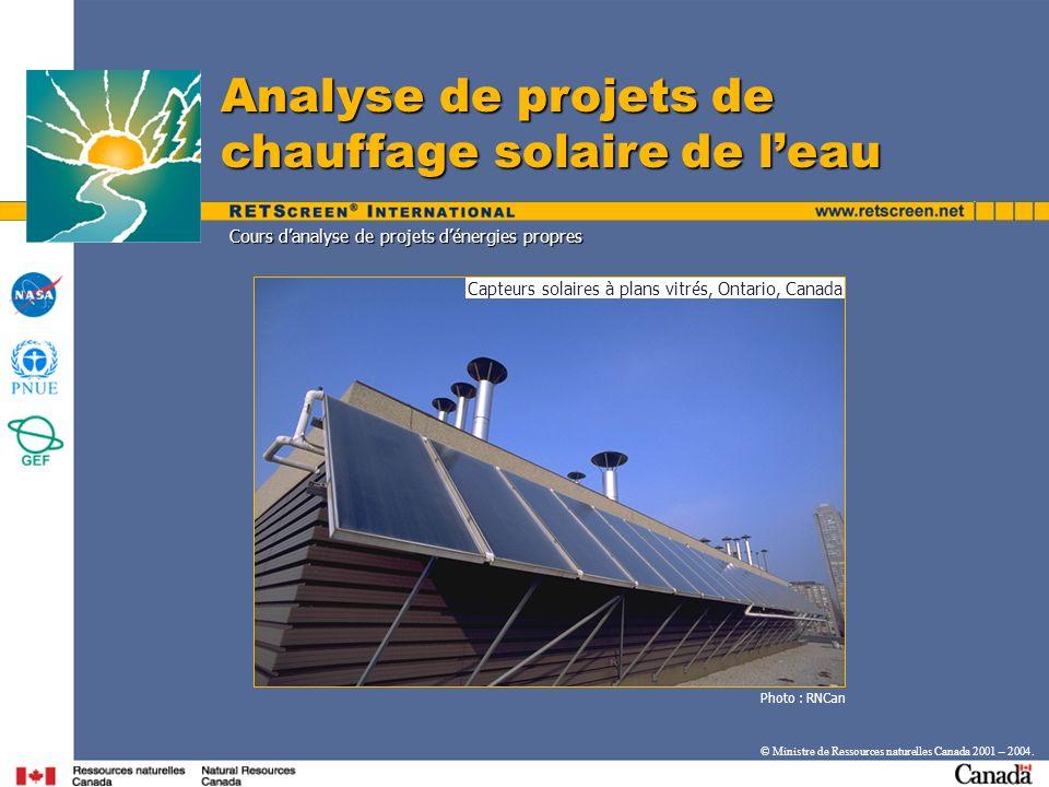Cours danalyse de projets dénergies propres Photo : RNCan Analyse de projets de chauffage solaire de leau Capteurs solaires à plans vitrés, Ontario, C
