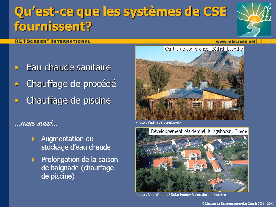 © Ministre de Ressources naturelles Canada 2001 – 2004. Eau chaude sanitaireEau chaude sanitaire Chauffage de procédéChauffage de procédé Chauffage de