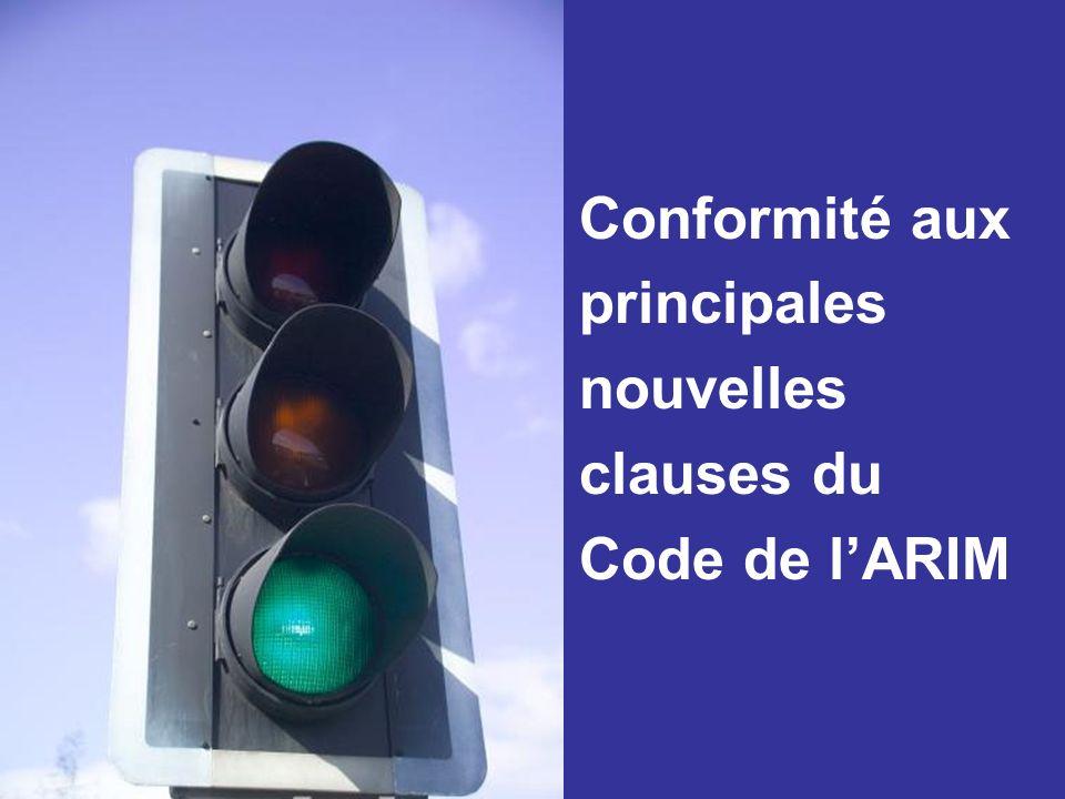 Conformité aux principales nouvelles clauses du Code de lARIM