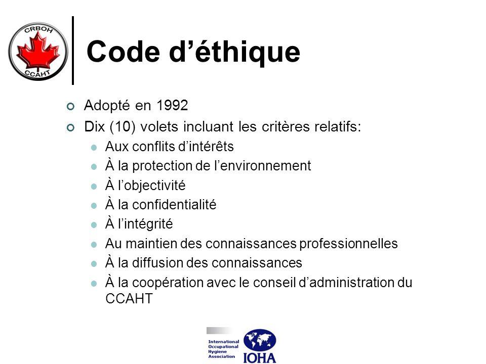 Code déthique Adopté en 1992 Dix (10) volets incluant les critères relatifs: Aux conflits dintérêts À la protection de lenvironnement À lobjectivité À