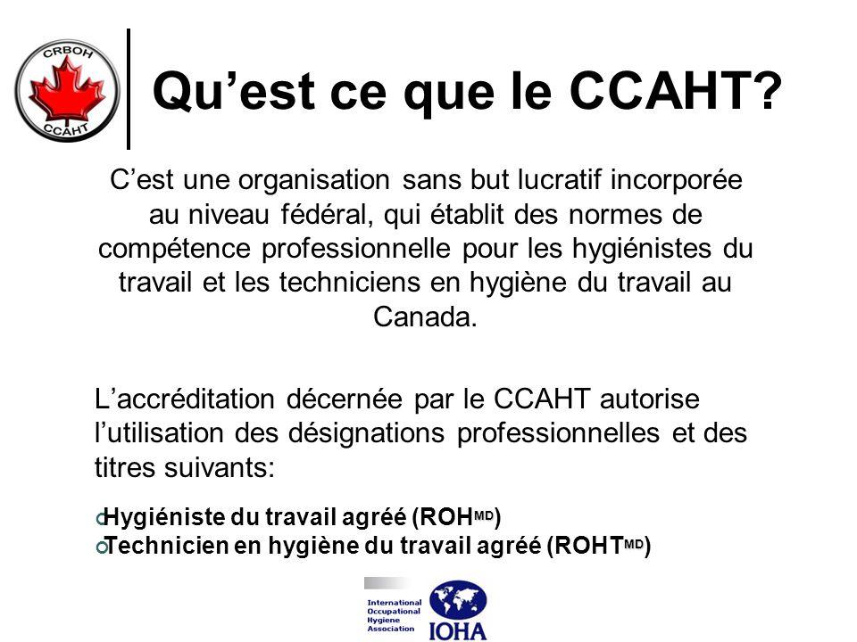 Quest ce que le CCAHT? Cest une organisation sans but lucratif incorporée au niveau fédéral, qui établit des normes de compétence professionnelle pour