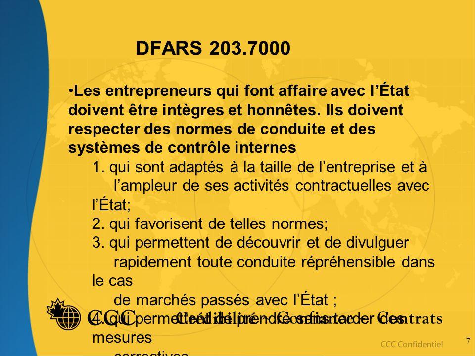 7 DFARS 203.7000 Les entrepreneurs qui font affaire avec lÉtat doivent être intègres et honnêtes. Ils doivent respecter des normes de conduite et des