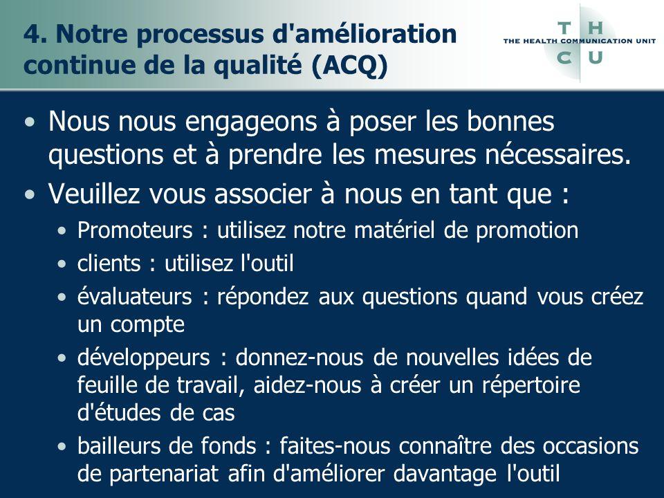 4. Notre processus d'amélioration continue de la qualité (ACQ) Nous nous engageons à poser les bonnes questions et à prendre les mesures nécessaires.