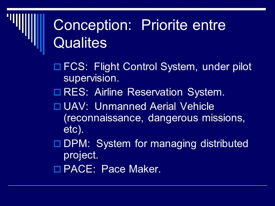 Conception: Priorite entre Qualites FCS: Flight Control System, under pilot supervision.