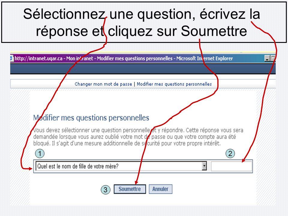 Sélectionnez une question, écrivez la réponse et cliquez sur Soumettre 12 3
