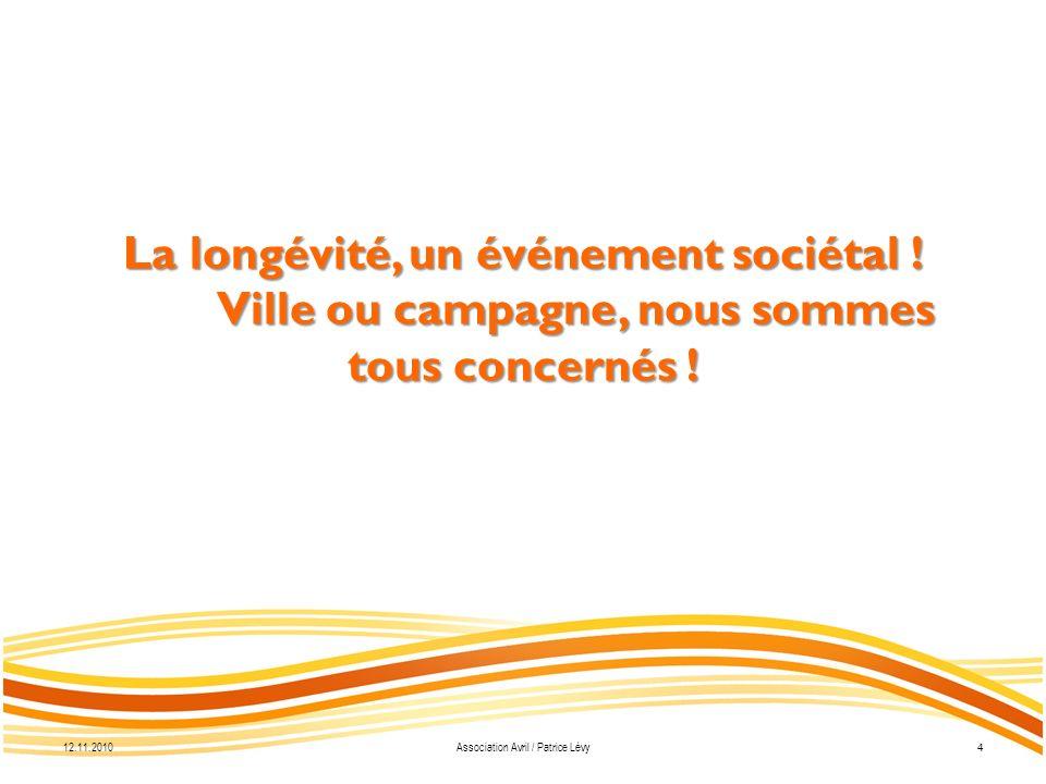 La longévité, un événement sociétal . Ville ou campagne, nous sommes tous concernés .