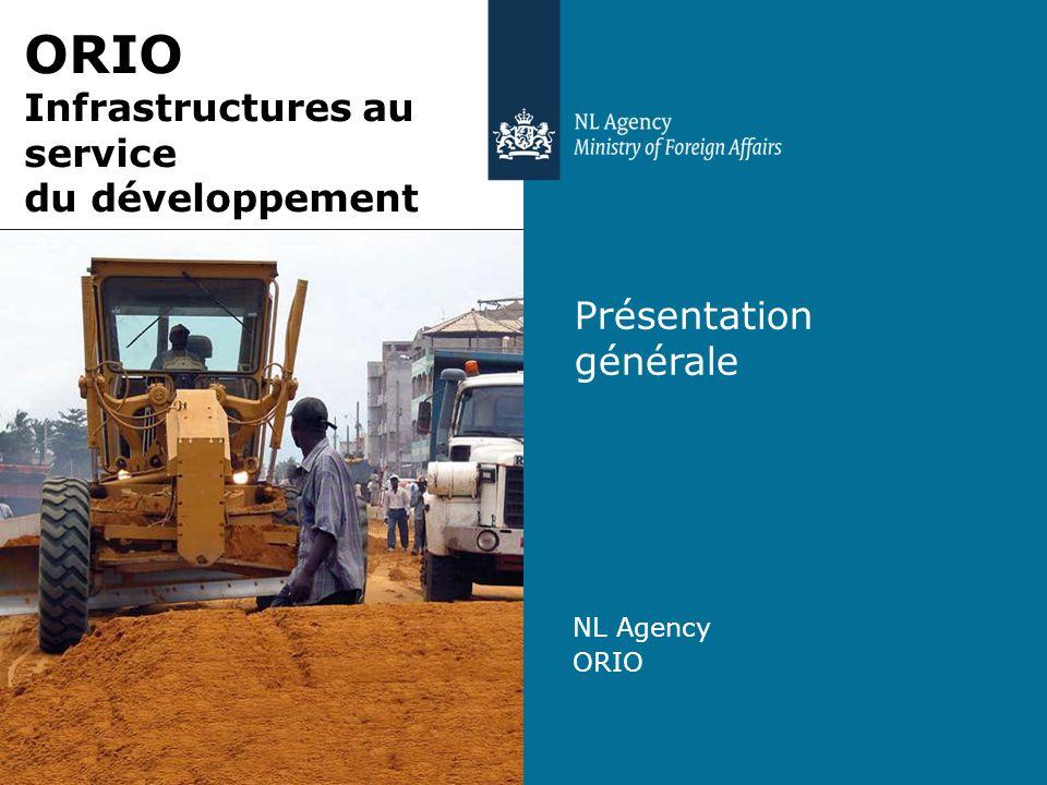 >> Promotion du commerce et de la coopération au niveau international Le programme pour le développement des Infrastructures ORIO La fiabilité des infrastructures est essentielle au développement humain et à celui du secteur privé, ce dernier étant à son tour un facteur de croissance durable et d amélioration de la situation des pauvres.