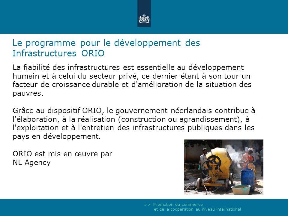 >> Promotion du commerce et de la coopération au niveau international Le programme pour le développement des Infrastructures ORIO La fiabilité des inf