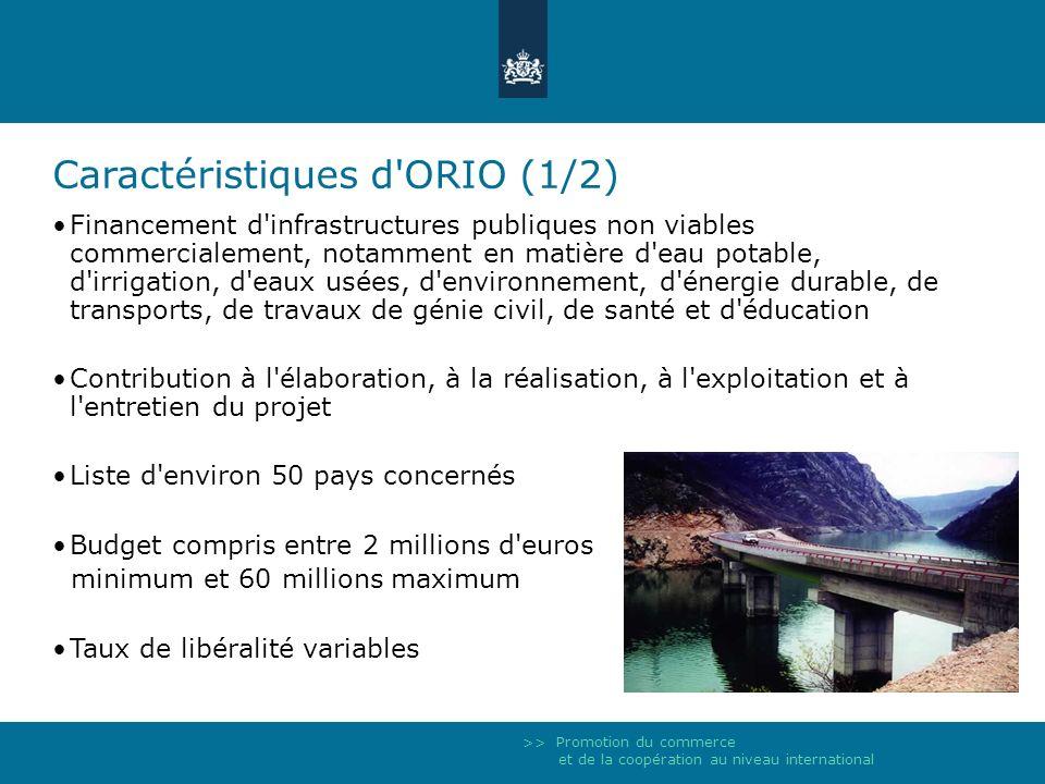 >> Promotion du commerce et de la coopération au niveau international Caractéristiques d'ORIO (1/2) Financement d'infrastructures publiques non viable