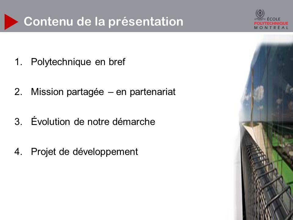 Contenu de la présentation 1.Polytechnique en bref 2.Mission partagée – en partenariat 3.Évolution de notre démarche 4.Projet de développement 2