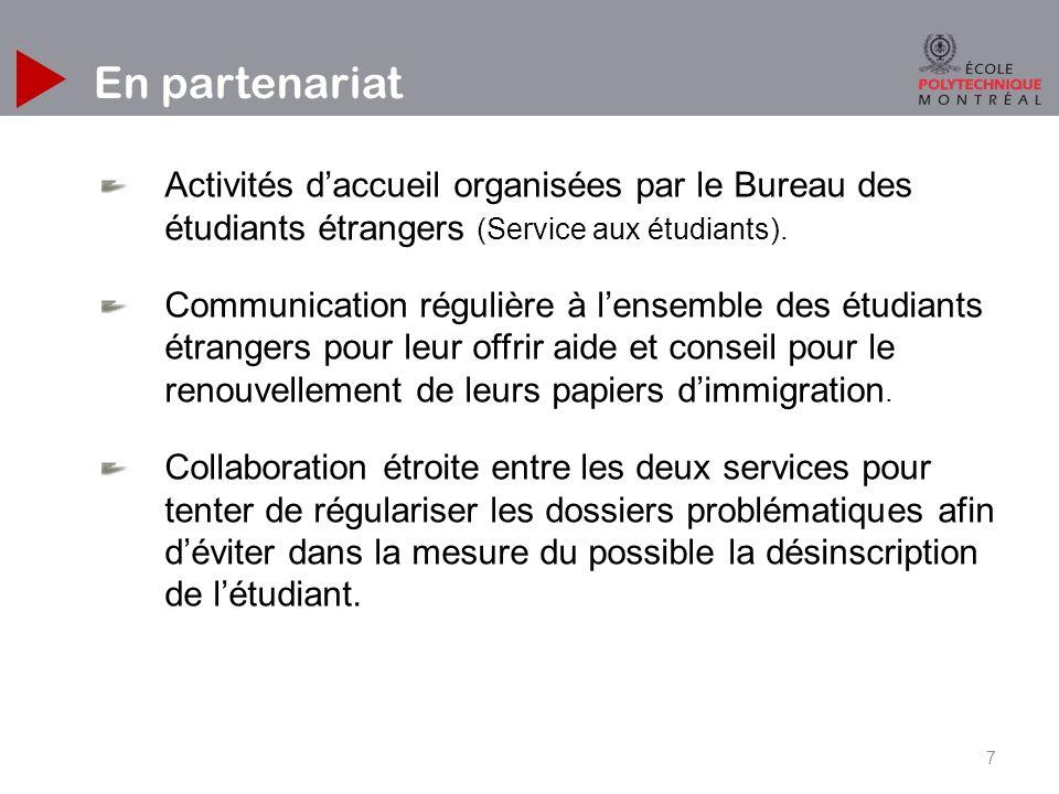 7 En partenariat Activités daccueil organisées par le Bureau des étudiants étrangers (Service aux étudiants).
