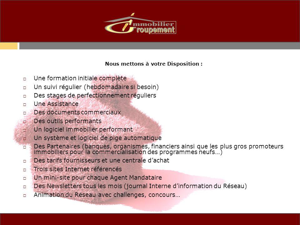 Nous mettons à votre Disposition : Une formation initiale complète Un suivi régulier (hebdomadaire si besoin) Des stages de perfectionnement réguliers