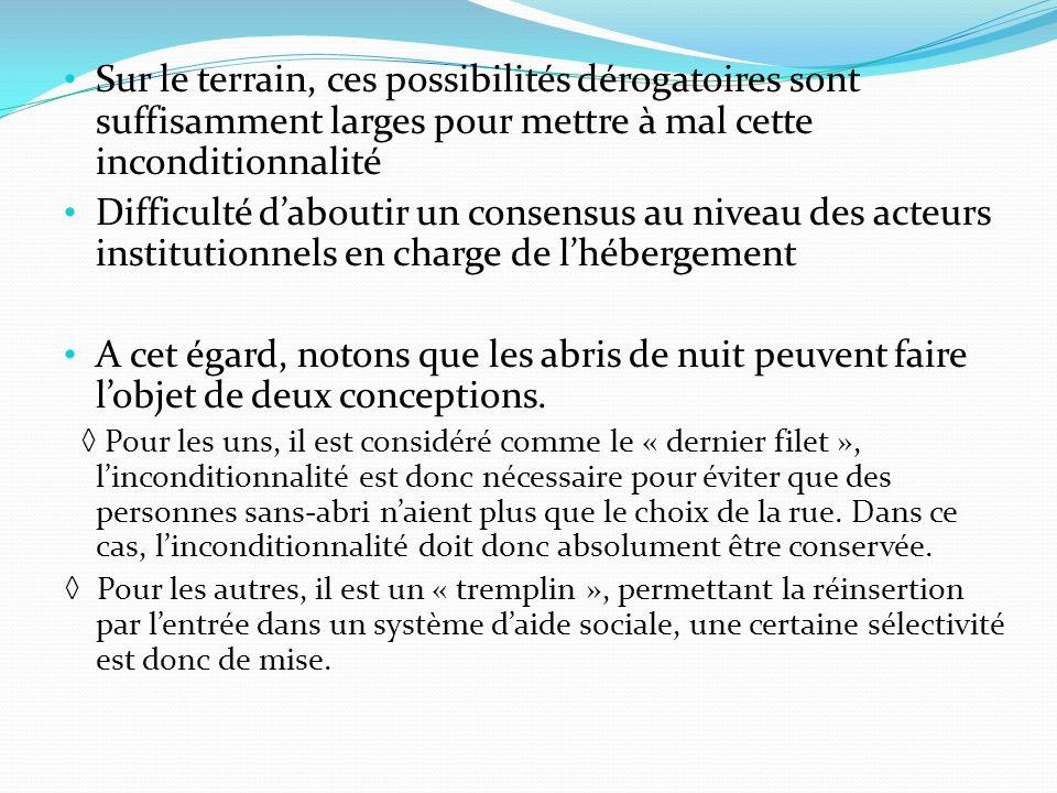Sur le terrain, ces possibilités dérogatoires sont suffisamment larges pour mettre à mal cette inconditionnalité Difficulté daboutir un consensus au n